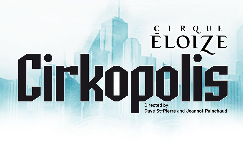 Cirkopolis -Cirque Eloize