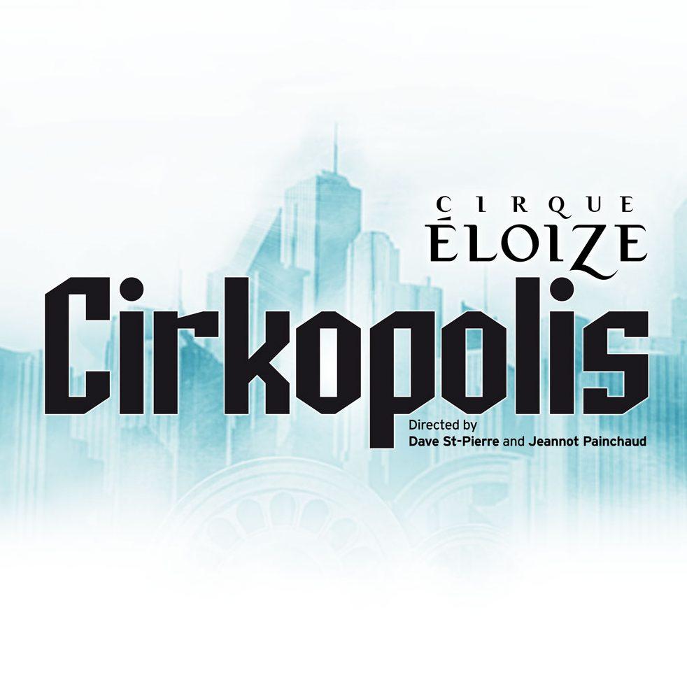 Cirkopolis – Cirque Eloize